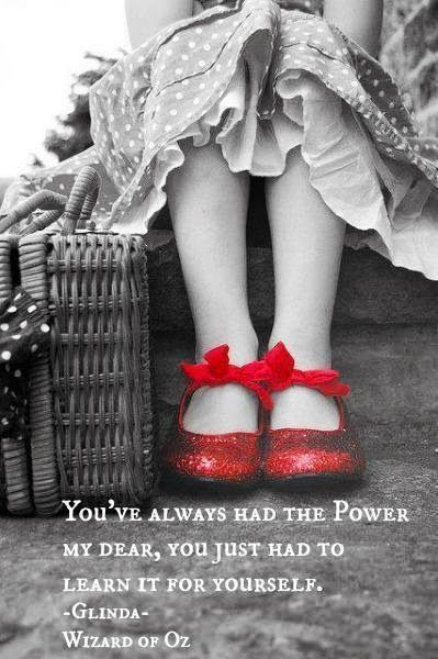 "Picrure of Dorothy's Ruby Red Slippers with a Quote from Glinda in ""The Wizard of Oz"""