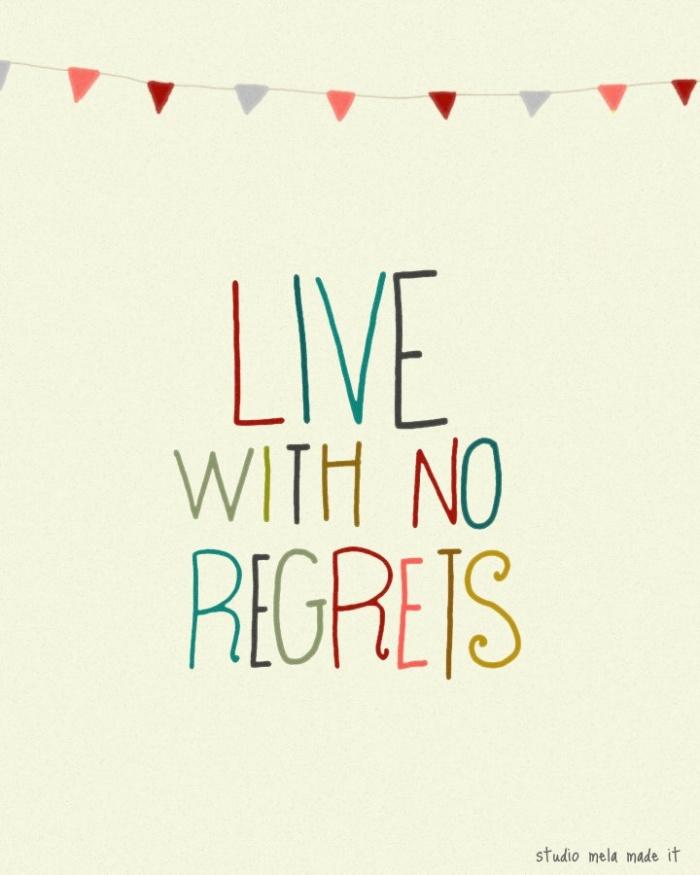 No Regrets Quote