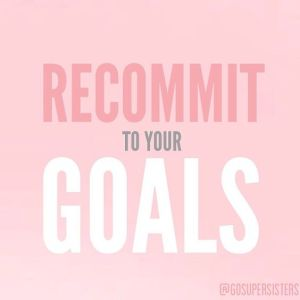 Recommitment To Goals Quote In Pink, Black, And White Text on A Pink Background