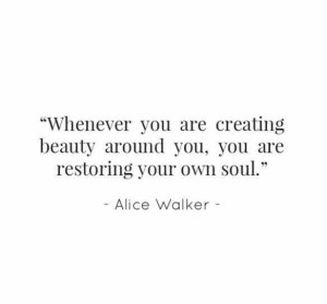 Alice Walker Quote About CreatIng Beauty In Black Text On A White Background
